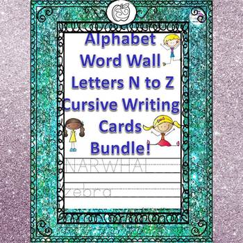 """Word Wall Bundle """"Letters N to Z """" (Cursive Writing Cards)"""