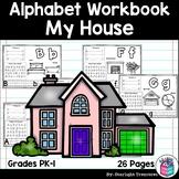 Alphabet Workbook: Worksheets A-Z My House Theme