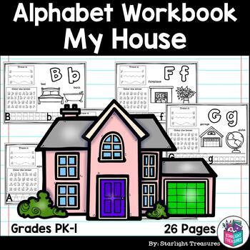 Alphabet Workbook Worksheets A Z My House Theme