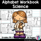 Alphabet Workbook: Worksheets A-Z Science Theme