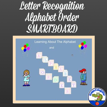 Letter Recognition Game and Alphabet Order Smartboard Activity