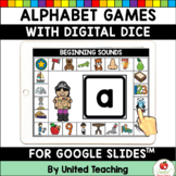 Alphabet and Beginning Sound Games (Google Slides™)(Virtual Dice)