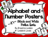 Alphabet and Number Posters- Black and White Polka Dots