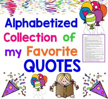 Alphabetized Collection of my Favorite Quotations Alphabetical Quotes for Class
