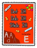 Alphadot Alphabet Dot It! Dab It! Stick It! Generic Worksheets ~ Focus Letter E