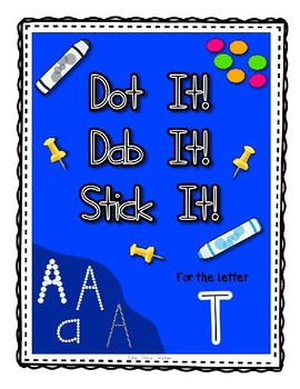 Alphadot Alphabet Dot It! Dab It! Stick It! Generic Worksheets ~ Focus Letter T