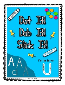 Alphadot Alphabet Dot It! Dab It! Stick It! Generic Worksheets ~ Focus Letter U
