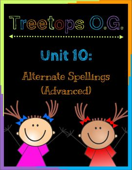 Alternate Spellings (Advanced): Orton Gillingham Unit 10
