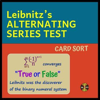 "Alternating Series Test - Card Sort ""True or False"" (solutions)"