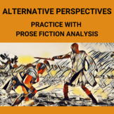 Alternative Perspectives: Practice with Prose Fiction Analysis