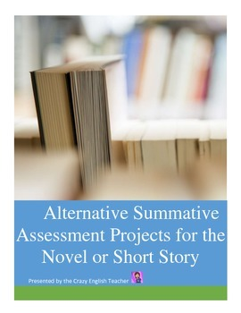 Alternative Summative Assessments: Any  Novel or Short Story
