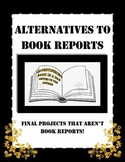 Alternatives to Book Reports-Final Projects for Novels
