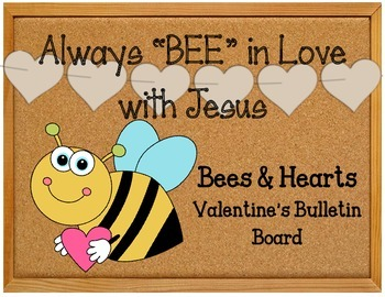 Always BEE in Love with Jesus. Valentine's Day Bulletin Board Set Idea. Hearts