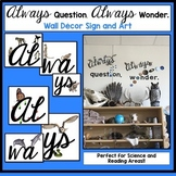 Always Question Always Wonder Wall Classroom Decor Signs