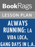 Always Running: La Vida Loca, Gang Days in L.A Lesson Plans
