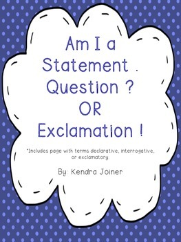 Am I a statement, question, or exclamation