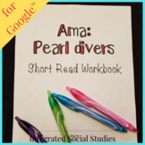 Ama: Pearl Divers Short Read and Summary Workbook for Goog