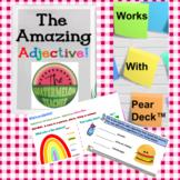 Amazing Adjectives:  An Interactive Pear Deck™ Slide Deck