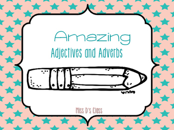Amazing Adjectives and Adverbs