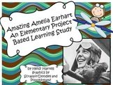 Amazing Amelia Earhart - A Project Based Learning Unit For Elementary Students