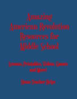 Amazing American Revolution Resources for Middle School