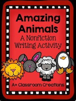 Amazing Aminals:  A Non Fiction Writing Activity