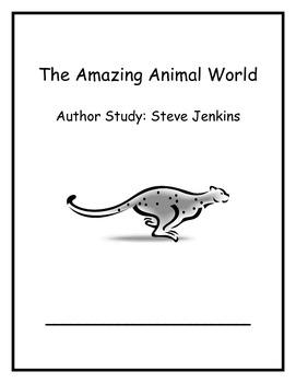 Amazing Animal World Weeks 3 & 4 Steve Jenkins Author Study