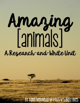 Amazing Animals {A Research and Write Unit}
