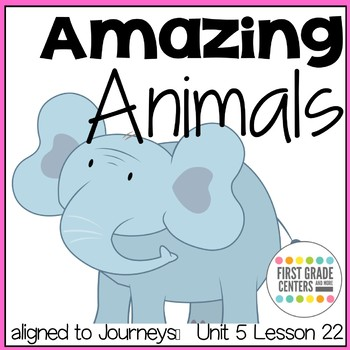 Amazing Animals aligned with Journeys First Grade Unit 5 Lesson 22