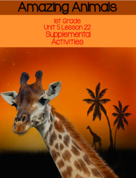 Amazing Animals (Journeys First Grade Unit 5 Lesson 22