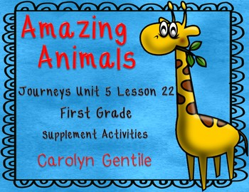 Amazing Animals Journeys Unit 5 Lesson 22 1st Gr. Supplement Activities