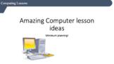 Amazing Computer lesson ideas!