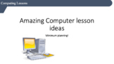 Amazing Computer lesson ideas!