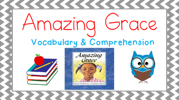 Amazing Grace Vocabulary & Comprehension