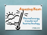 Amazing Heat: Thermal Energy Transfer and Heat Technology