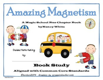 Amazing Magnetism - Magic School Bus Common Core Magnet study