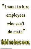Amazing Math Motivation Poster: Said No Boss Ever