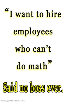 Amazing Math Motivation Poster: Said No Boss Ever