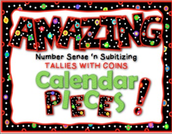 Amazing Number Sense and Subitizing Calendar Pieces--Tallies With Coins Set