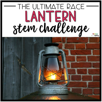 Ultimate Race Lantern STEM Challenge
