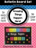 Amazing Things Happen Here Bulletin Board Set