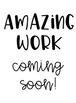 Amazing Work - Coming Soon!
