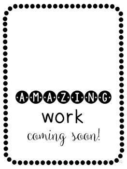Amazing Work Coming Soon FREEBIE Sign!!