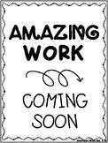 Amazing Work Coming Soon Awesome Work Coming Soon Printable Display