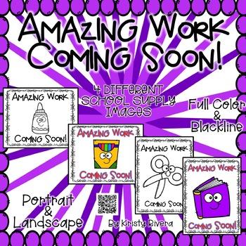 Amazing Work Coming Soon! - School Supply Theme