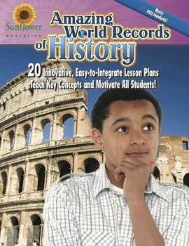 Amazing World Records of History—20 Innovative, Easy-to-Integrate Lesson Plans
