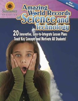 Amazing World Records of Science—20 Innovative, Easy-to-Integrate Lesson Plans