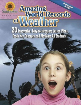 Amazing World Records of Weather—20 Innovative, Easy-to-In