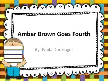 Amber Brown Goes Fourth By: Paula Danzinger Novel Study
