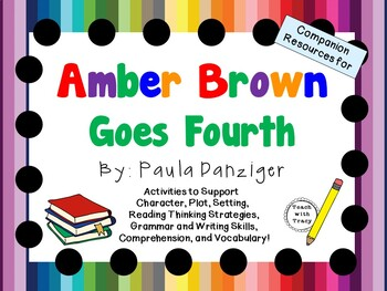 Amber Brown Goes Fourth by Paula Danziger:  A Complete Literature Study!